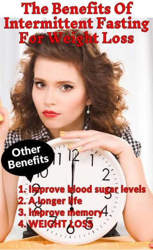 The Benefits Of Intermittent Fasting For Weight Loss -