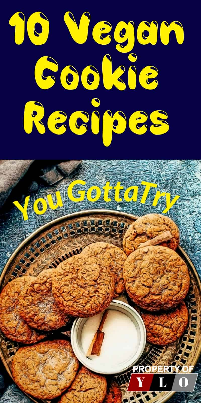 I searched the internet and especially on Pinterest for Vegan Cookie Recipes and after trying bunches of batches, these are 10 of the best recipes I found for Vegan cookies. These are great for a diet, dieting, lose weight, healthy diet, low carb diet, fasting, weight loss, fat loss, diets, weight loss diet, lose weight diet, vegan, vegetarian, cookies, cookie recipes, Weight Loss, Fat Burning, lose fat, Quick weight loss, diet, dieting, weight loss diet, lowcarb diet.