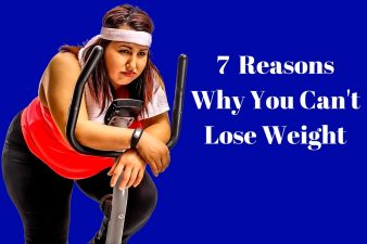 7 Reasons Why You Cant Lose Weight