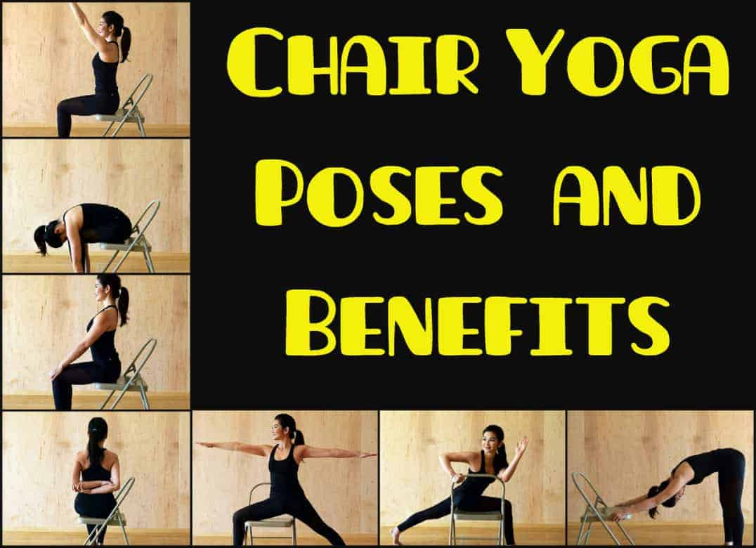 Chair Yoga Poses and Benefits – Your Lifestyle Options