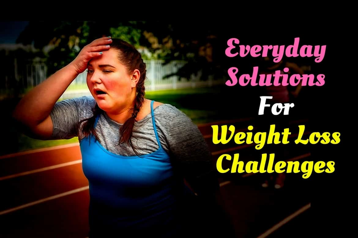 Everyday Solutions For Weight Loss Challenges