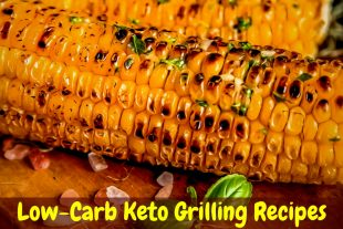 5 Low-Carb Keto Recipes for Grilling