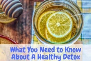 What You Need to Know About Healthy Detox