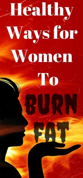 Healthy Ways for Women to Burn Fat