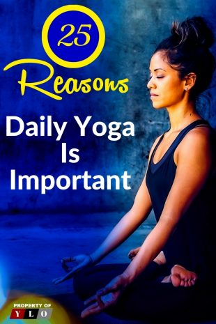 25 Reasons Daily Yoga Is Important