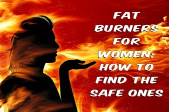 Fat Burners for Women: How to Find The Safe Ones