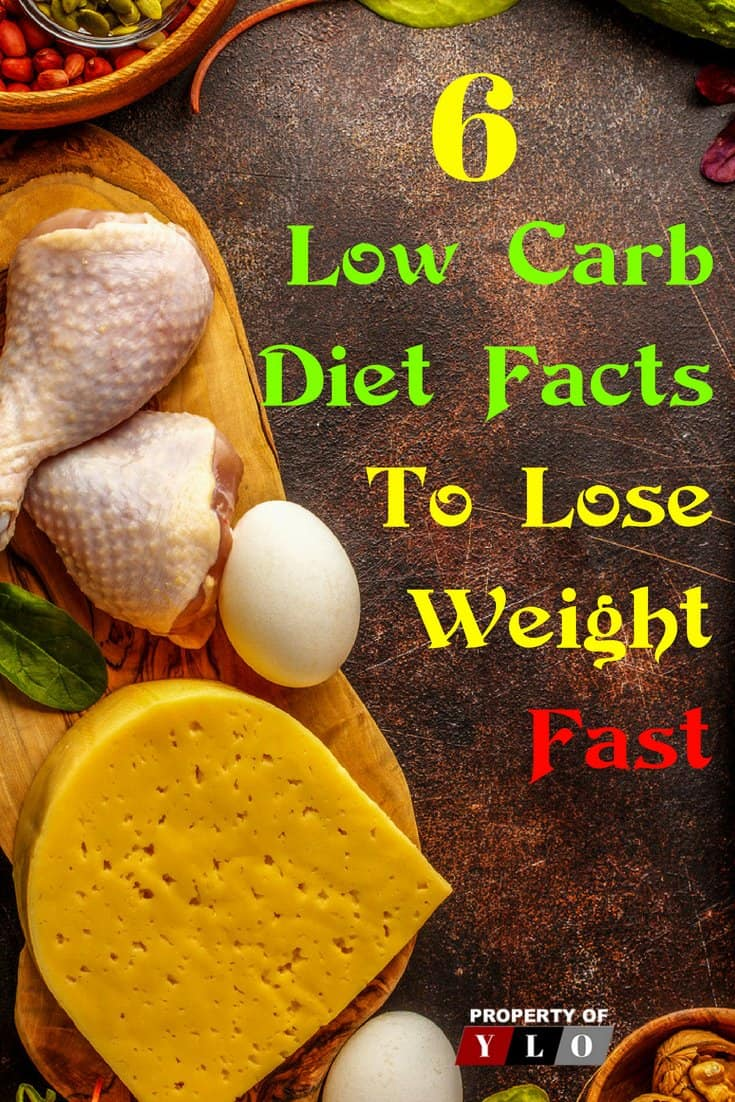 6 Low Carb Diet Facts to Lose Weight Fast. A Low carb diet can yield positive results. Though several other diets have earned a bad reputation, research has shown that it is because the diet was not researched properly, performed properly, or was not followed through. Any diet takes time because the body needs to adjust to the new intake of foods, nutrients, and minerals. A low carb diet drastically changes the dietary habits and puts the body into a type of shock.