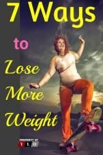 7 Ways To Lose More Weight 2