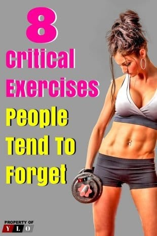 8 Critical Exercises People Tend to Forget