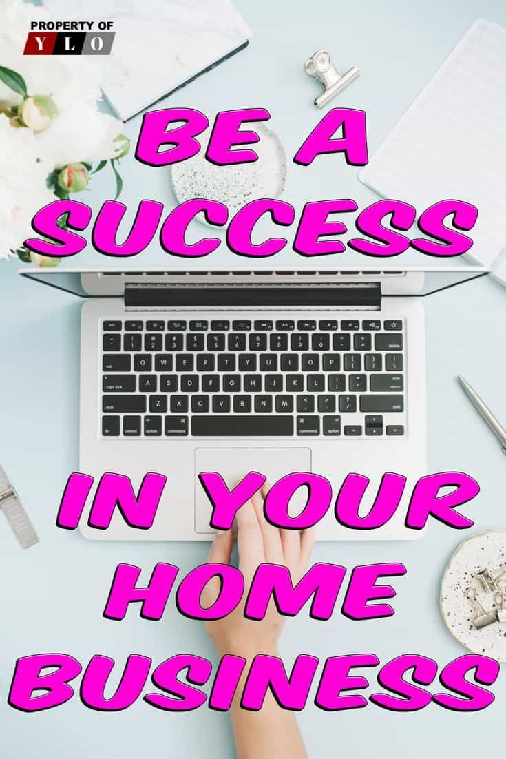 Be Successful In Your Home Business.  Most people say that starting a home business is hard. They mention the income is unsteady and that it can only be a part-time job, instead of a full-time one. They say that 9 out of 10 attempts at starting a home business fail.