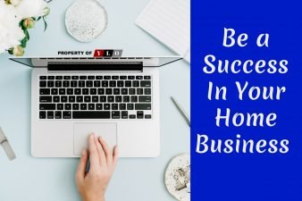Be a Success In Your Home Business