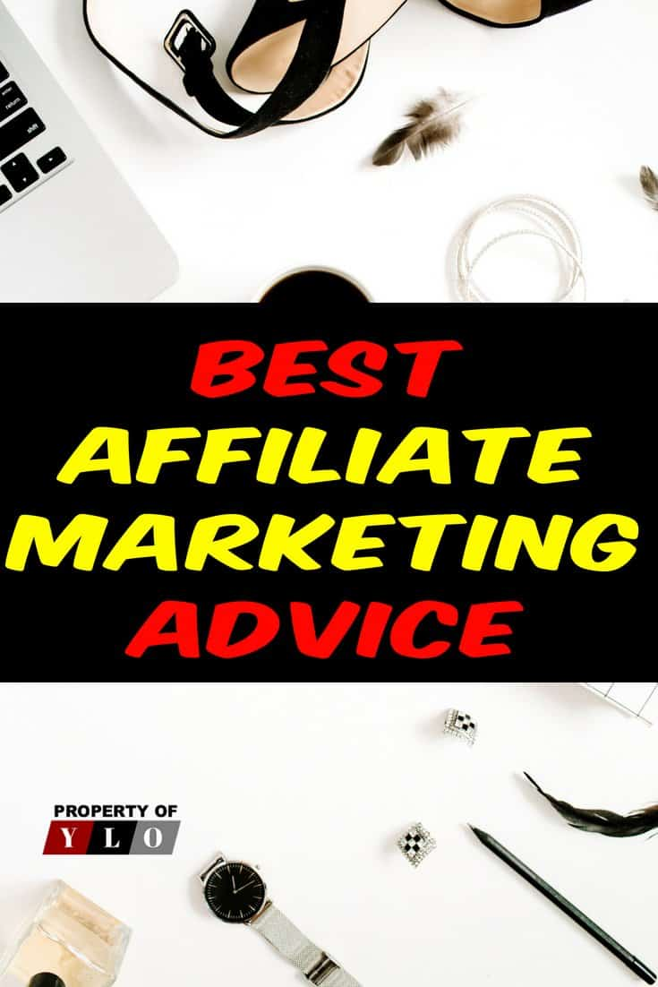Best Affiliate Marketing Advice.   When you start your affiliate marketing venture, take the time to locate affiliates that can offer you the types of products & services that you are interested in promoting. Entering into agreements with a vast range of affiliate networks will give you multiple lines of income. Don't go with just anybody