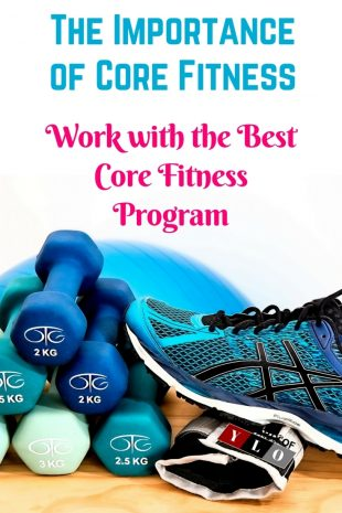 The Importance of Core Fitess - work with the Best Core Fitness Program