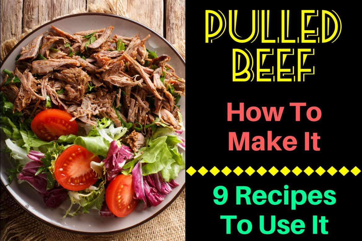 Pulled Beef – How To Make It & 9 Recipes to Use It