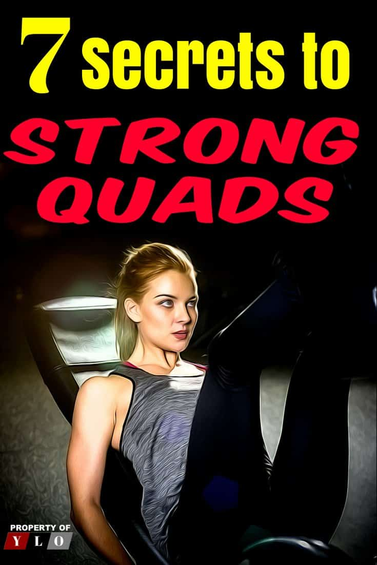 7 Secrets to Strong Quads. Among the powerful muscles in the body is the quadriceps. A good Quad Workout will strengthen these muscles that bend & straighten the knees. For the muscles around the knees to extend easily, the quadriceps have to be strong and flexible. This will allow people to do activities like walking, running, jumping, squatting, climbing and cycling easily.