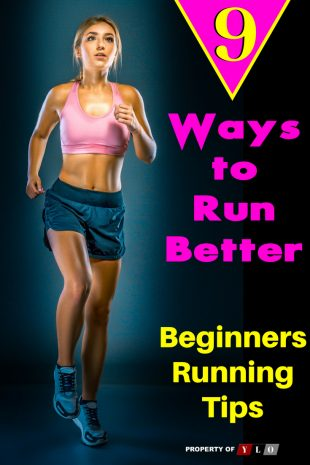 9 Ways to Run Better - Beginners Running Tips