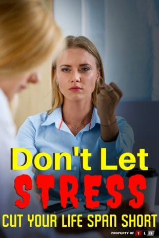 Dont Let Chronic Stress Shorten Your Life