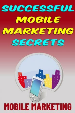 Top Techniques for Successful Mobile Marketing 1