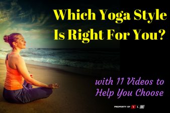Yoga Styles - Which Is Right For You?