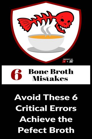 6 Bone Broth Mistakes