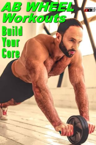 AB Wheel Workouts - Build Your Core