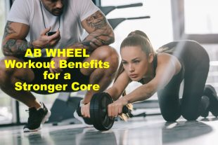 Ab Wheel Workout Benefits for a Stronger Core