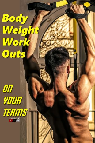 Body Weight Workouts On Your Terms