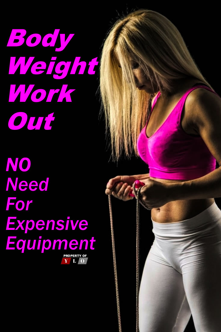 Body Weight Workout NO Need for Expensive Equipment