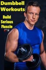 Dumbbell Workouts Build Serious Muscle