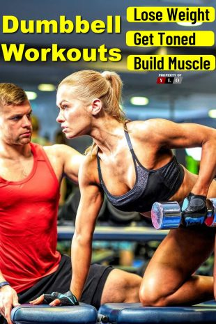 Dumbbell Workouts Lose Weight Get Toned Build Muscle