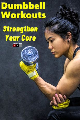 Dumbbell Workouts Strengthen Your Core
