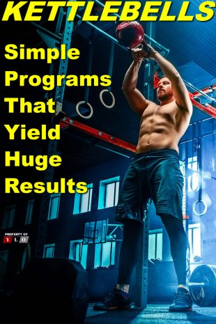 KETTLEBELLS Simple Programs That Yield Huge Results