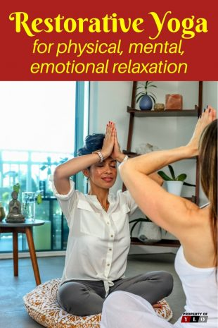 Restorative Yoga for physical, mental, emotional relaxation
