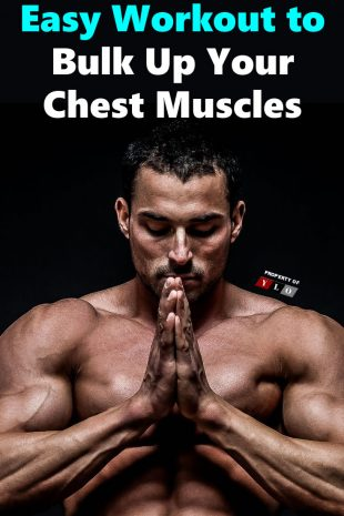 Easy Workout to Bulk Up Your Chest Muscles