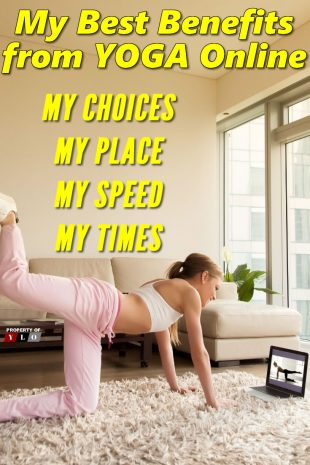 My Best Benefits from Yoga Online - My Choices - My Place - My Speed - My Times