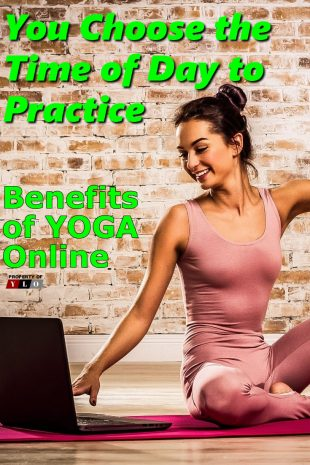You Choose the Time of Day to Practice - Benefits of Yoga Online