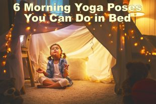 6 Morning Yoga Poses You Can Do in Bed