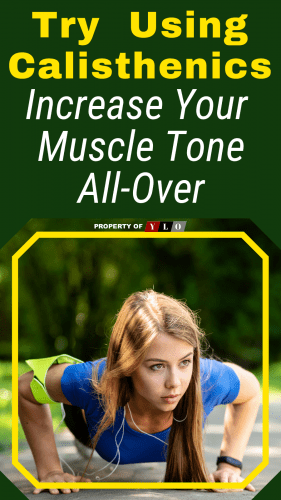 Try Using Calisthenics Increase Your Muscle Tone All-Over