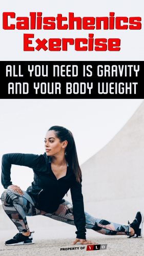 Calisthenics Exercise - All You Need is Gravity and Your Body Weight