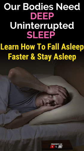 Our Bodies Need Deep Uninterrupted Sleep - Learn How To Fall Asleep Faster and Stay Asleep