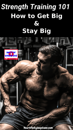 Strength Training 101 - How to Get Big and Stay Big