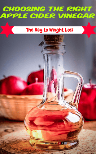 Choosing the Right Apple Cider Vinegar - Braggs Apple Cider Vinegar for Weight Loss