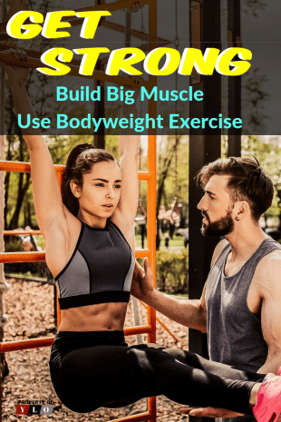 Get Strong - Use Bodyweight Exercise - Full Body Workout Routine for Big Muscles