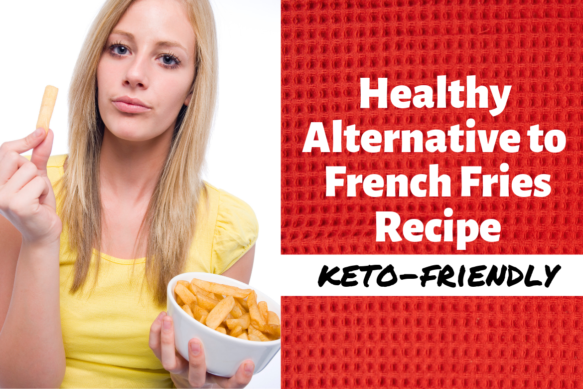 Delicious French Fries Alternative for Keto Dieters